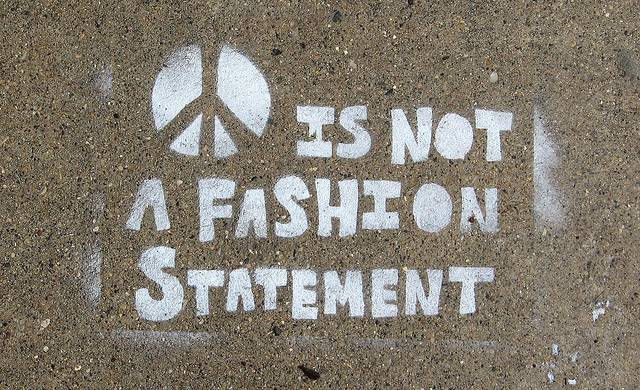 [Peace] is not a fashion statement